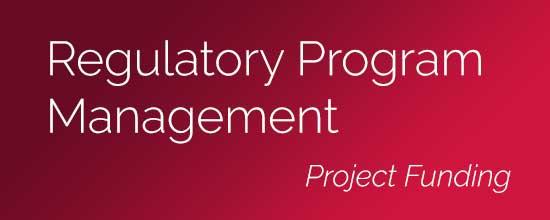 Regulatory Program Management and Project Funding